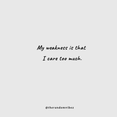 I care Too Much Quote