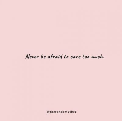 I care Too Much Quotes