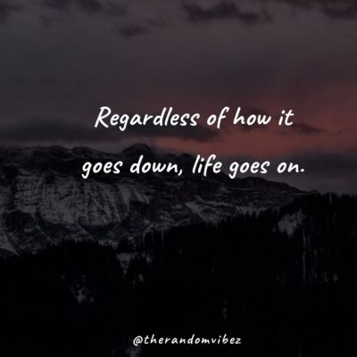 Life Goes On Quotes Photos