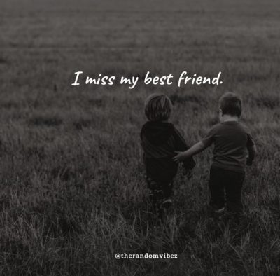 Missing My Friend Quotes