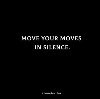 Move In Silence Quotes