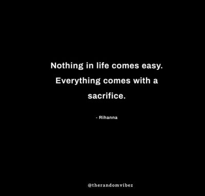 Nothing Good Comes Easy Quotes