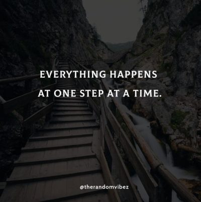One Step At A Time Sayings