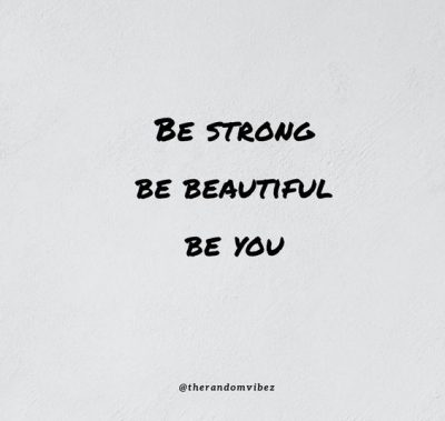 Strong Quotes About Being Beautiful