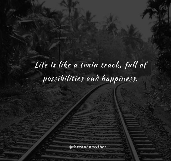 50 Train Track Quotes Sayings Captions