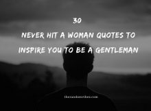 30 Never Hit A Woman Quotes To Inspire You To Be a Gentleman