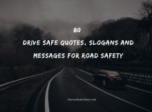 80 Drive Safe Quotes, Slogans And Messages For Road Safety