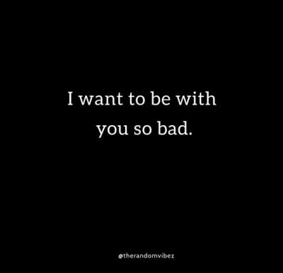 I Want You So Bad Quotes Images
