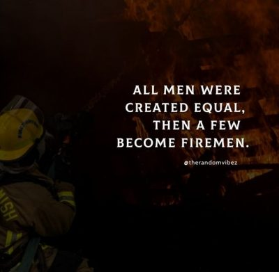Inspirational Firefighter Quotes