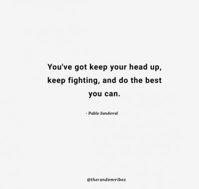 Keep Your Head High Quotes Photos