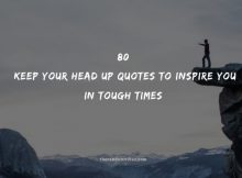 Keep Your Head Up Quotes And Sayings