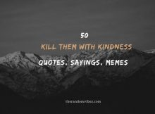 Kill Them With Kindness Quotes And Sayings