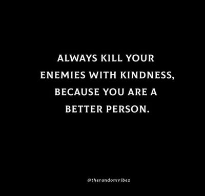 Kill Them With Kindness Quotes Wallpapers