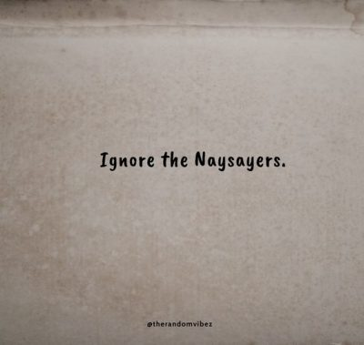 Naysayers Quotes
