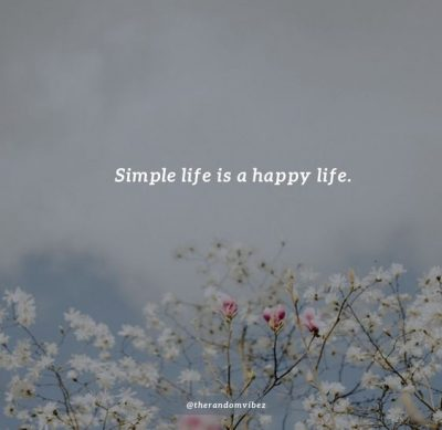 Simple Life Short Quotes
