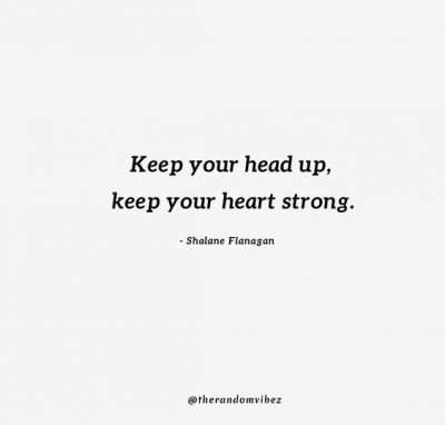 Stay Strong keep your head up quotes