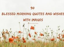 90 Blessed Morning Quotes And Wishes With Images