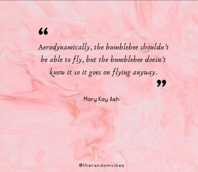 Mary Kay Bumble Bee Quote