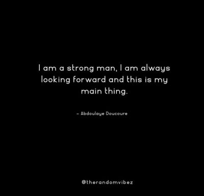 Powerful Strong Man Quotes