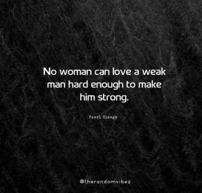 Weak Man Quotes