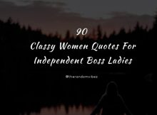 90 Classy Women Quotes For Independent Boss Ladies