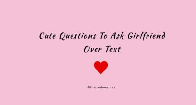 Cute Questions To Ask Girlfriend