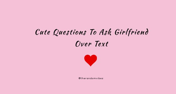 Sweet topics to talk about with your girlfriend