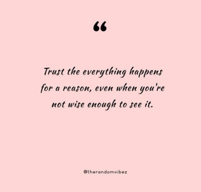 Deep Everything Happens For A Reason Quotes