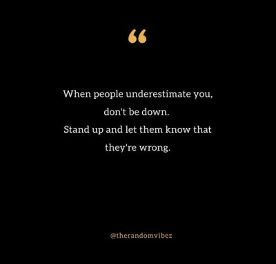 Do Not Underestimate Me Quotes