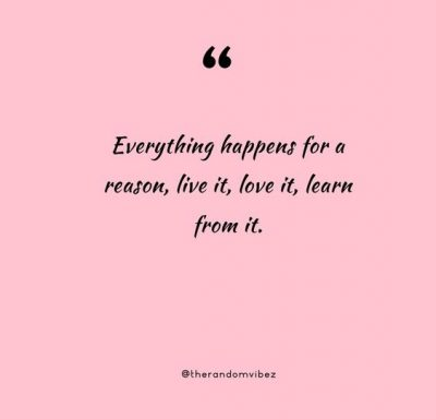 Everything Happens For A Reason Sayings