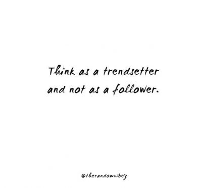 Famous Trendsetter Quotes