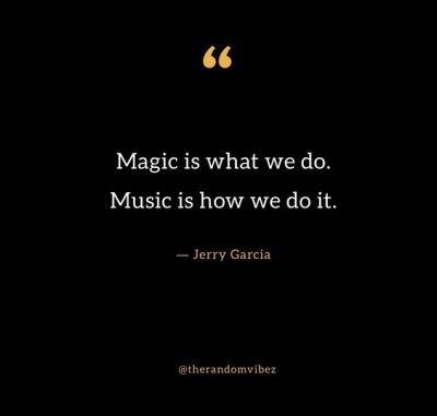 Jerry Garcia Quotes About Music