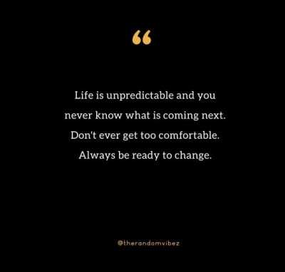 Life Is Unpredictable Sayings