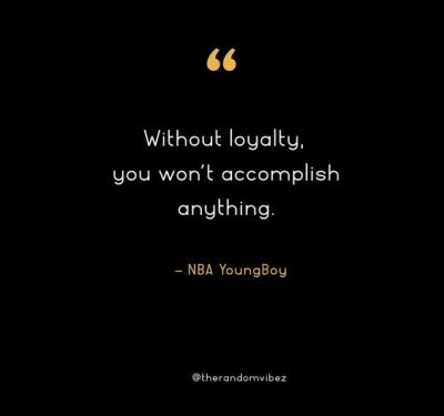 NBA Youngboy Loyalty Quotes