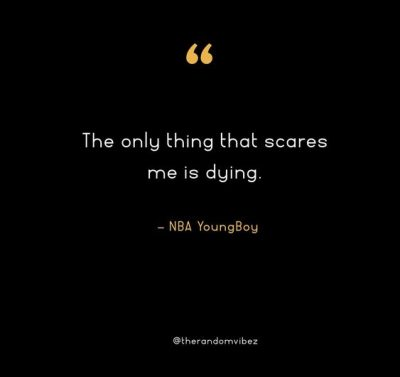 NBA Youngboy Quotes About Death