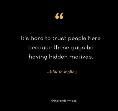 NBA Youngboy Trust Quotes