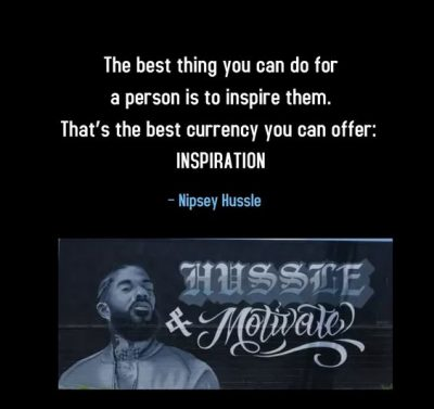 Nipsey Hussle Inspirational Quotes