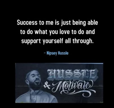 Nipsey Hussle Quotes On Success