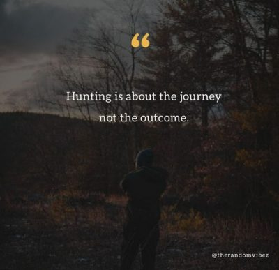 Quotes About Hunting