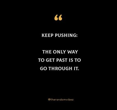 Quotes About Keep Pushing