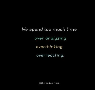 Quotes About Overreacting