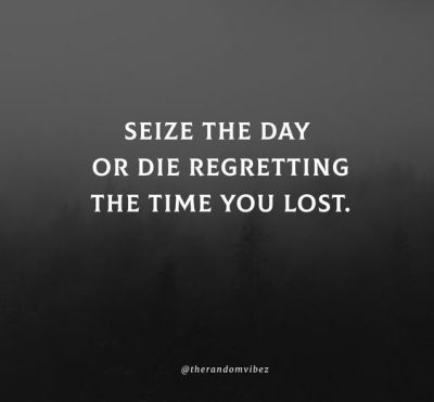 Quotes About Seizing The Day