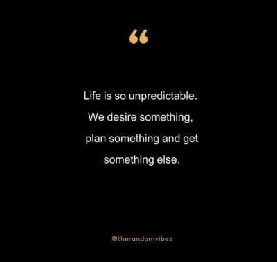 Quotes On Life Is Unpredictable