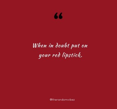 Red Lipstick Savage Quotes
