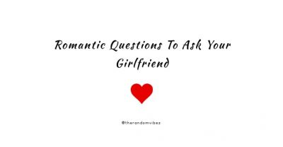 Romantic Questions To Ask A Girl