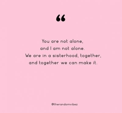 Sisterhood Support Quotes