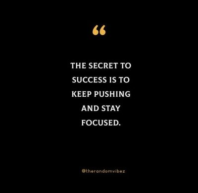 Stay Focused Keep Pushing Quotes