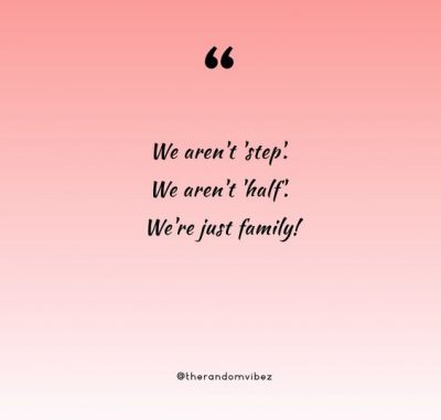 Step Family Quotes