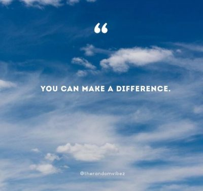 You Make A Difference Quotes