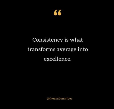 Consistency Quotes Success